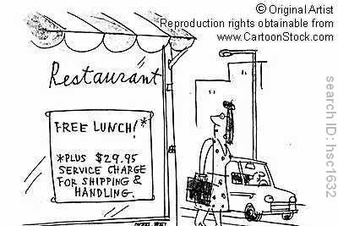 There ain't no such thing as a free lunch
